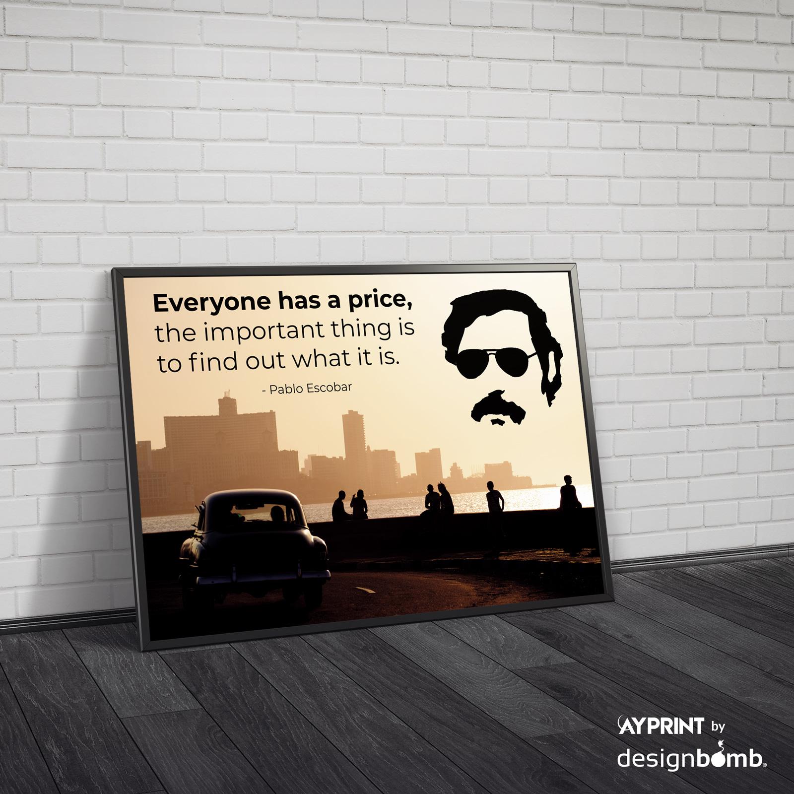 Details Zu Designbomb Pablo Escobar Everyone Has A Price Spruch Zitat Poster Fotoplakat