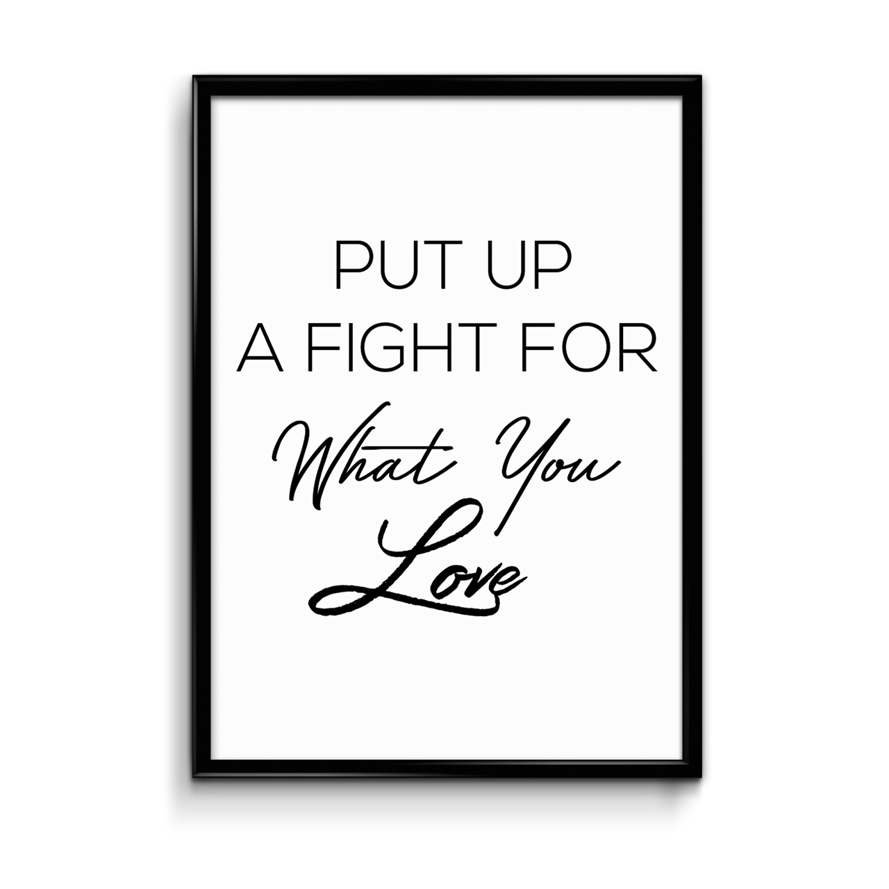 put up a fight for what you love